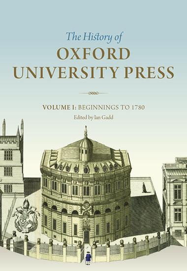 History of Oxford University Press Volume I - Ian Gadd - Oxford University Press
