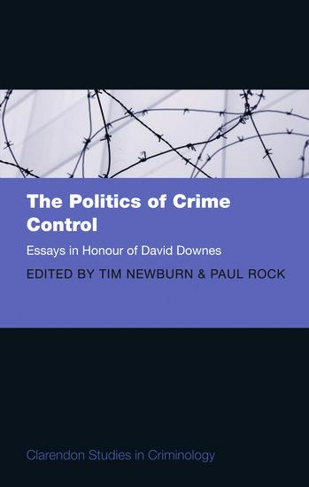 the politics of crime control paperback tim newburn paul rock  the politics of crime control paperback tim newburn paul rock oxford university press