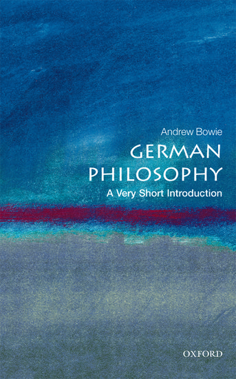 German philosophy a very short introduction andrew bowie german philosophy a very short introduction andrew bowie oxford university press fandeluxe Ebook collections