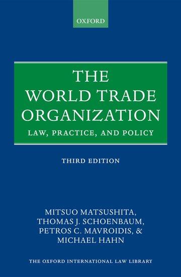 the world trade organization matsushita mitsuo schoenbaum thomas j mavroidis petros c