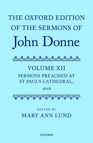 The Oxford Edition of the Sermons of John Donne - Mary Ann Lund ...