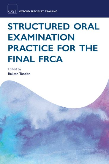 Structured Oral Examination Practice for the Final FRCA