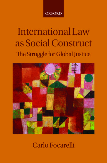 International Law as Social Construct: The Struggle for Global Justice