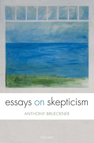essay on skepticism Various forms of skepticism play important roles in the history of philosophy do  we really know there are external objects that there are other minds.