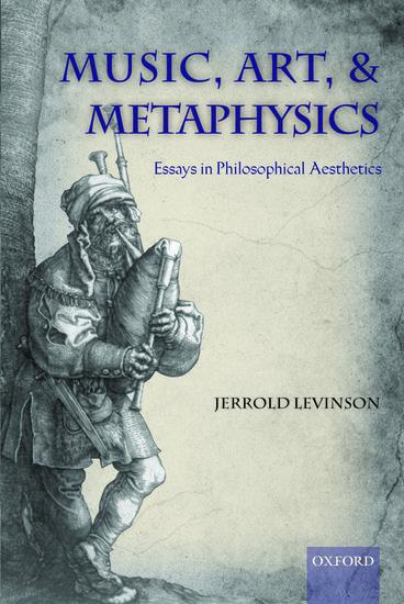 Music, art, and metaphysics : essays in philosophical aesthetics