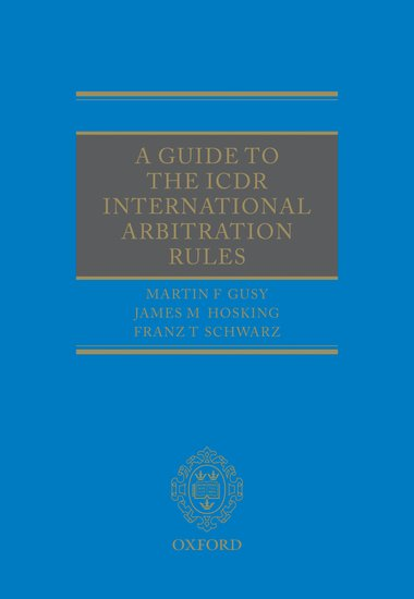 A guide to the icdr international arbitration rules martin f gusy a guide to the icdr international arbitration rules martin f gusy james m hosking franz t schwarz oxford university press fandeluxe Images
