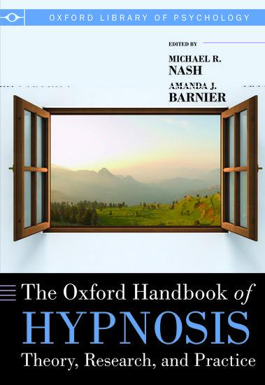 The Oxford Handbook of Hypnosis