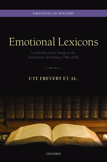 The Nuances Of Emotion And Language >> Emotional Lexicons Ute Frevert Oxford University Press