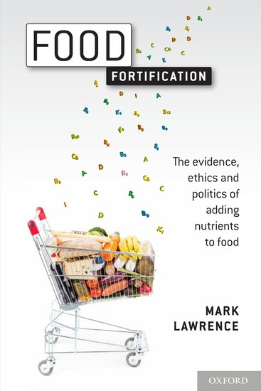 food fortification global overview Food fortification (global overview) 11 macro and global economy the food fortification industry has witnessed rapid growth in recent years fortification of food is considered to be one of the most cost-effective methods to addressing these widespread deficiencies.
