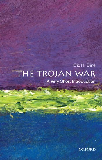 the trojan war fact or fiction oupblog the trojan war a very short introduction