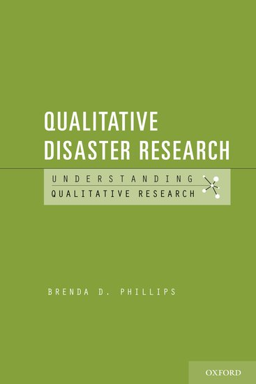 Qualitative Disaster Research Brenda D Phillips Oxford
