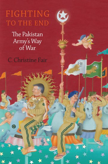 Fighting To The End C Christine Fair Oxford University Press