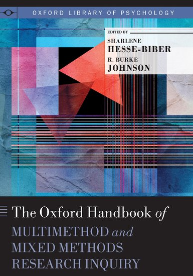The Oxford Handbook of Multimethod and Mixed Methods Research Inquiry