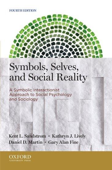 Symbols Selves And Social Reality Kent L Sandstrom Kathryn J