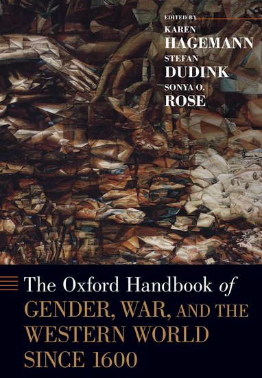 The Oxford Handbook of Gender, War, and the Western World since 1600