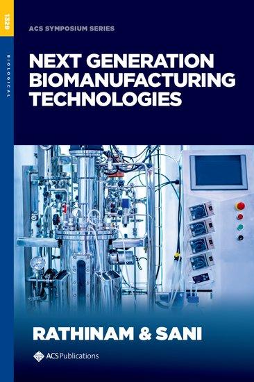 Next Generation Biomanufacturing Technologies