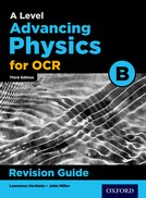 A Level Advancing Physics for OCR B Revision Guide