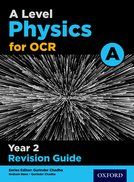 A Level Physics for OCR A Year 2 Revision Guide