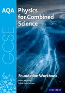 AQA GCSE Physics for Combined Science Workbook: Foundation