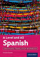 A Level Spanish: A Level and AS: Grammar & Translation Workbook