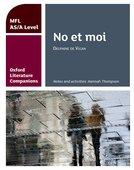 Oxford Literature Companions for A Level Languages: No et moi