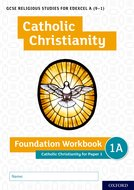 GCSE Religious Studies for Edexcel A (9-1): Catholic Christianity Foundation Workbook: Catholic Christianity for Paper 1