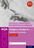 AQA B Catholic Christianity Foundation Workbook: Catholic Christianity for Paper 1