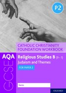 AQA B Catholic Christianity Foundation Workbook: Judaism and Themes for Paper 2