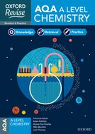 Oxford Revise: AQA A Level Chemistry Revision and Exam Practice