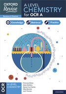 Oxford Revise: A Level Chemistry for OCR A Revision and Exam Practice