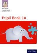 Nelson Grammar: Pupil Book 1A