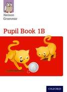Nelson Grammar: Pupil Book 1B
