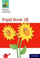 Nelson Spelling: Pupil Book 1B