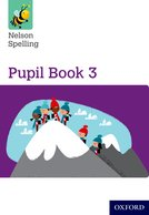 Nelson Spelling: Pupil Book 3