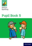 Nelson Spelling: Pupil Book 5