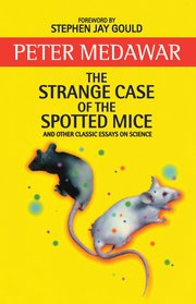 the strange case of the spotted mice and other classic essays on  cover for the strange case of the spotted mice and other classic essays on  science