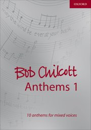 Bob Chilcott anthems 1 image