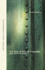 the idea of natural inequality and other essays andre beteille  cover for the idea of natural inequality and other essays
