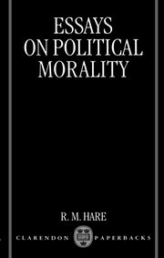 essays on morality in politics A permanent online resource for hume scholars and students, including reliable texts of almost everything written by david hume, and links to secondary material on.