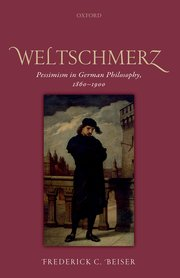 Weltschmerz: Pessimism in German Philosophy, 1860-1900 Book Cover