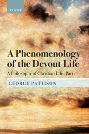 A Phenomenology of the Devout Life: A Philosophy of Christian Life, Part I Book Cover