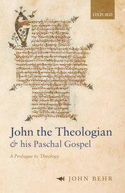 John the Theologian and his Paschal Gospel: A Prologue to Theology Book Cover