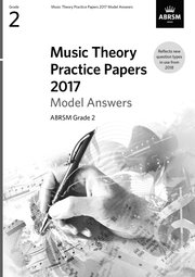Music Theory Practice Papers 2017 Model Answers, ABRSM Grade 2