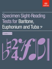 Specimen Sight-Reading Tests for Baritone, Euphonium and Tuba (Bass clef), Grades 6-8
