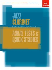 Jazz Clarinet Aural Tests and Quick Studies Levels/Grades 1-5