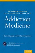 Cover for The American Society of Addiction Medicine Handbook of Addiction Medicine