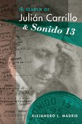 Cover for In Search of Julián Carrillo and Sonido 13