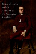 Cover for Roger Sherman and the Creation of the American Republic