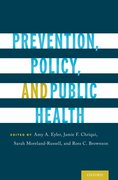 Cover for Prevention, Policy, and Public Health - 9780190224653