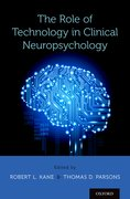 Cover for The Role of Technology in Clinical Neuropsychology - 9780190234737